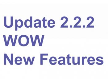 Оновлення WOW 2.2.2 Нові можливості!